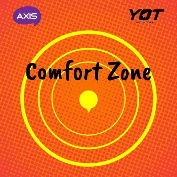 Saatnya Keluar dari Comfort Zone!