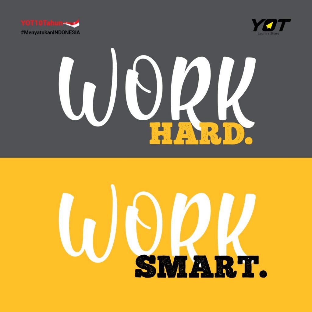 Tim Mana: Work Hard atau Work Smart?