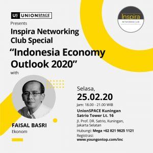 INC SPECIAL 2020 - YOUNG ON TOP - FAISAL BASRI EKONOM UI - INDONESIA ECONOMY OUTLOOK 2020 - INSPIRA NETWORKING CLUB